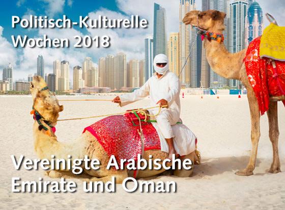 Politisch-Kulturelle Wochen 2018: Vereinigte Arabische Emirate und Oman