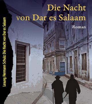 Hermann Schulz: Die Nacht von Dar es Salaam